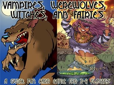 Vampires, Werewolves, Witches, and Fairies - A quick new card game for 2-6 players